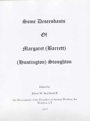 Some Descendants of Margaret (Barrett) (Huntington) Stoughton