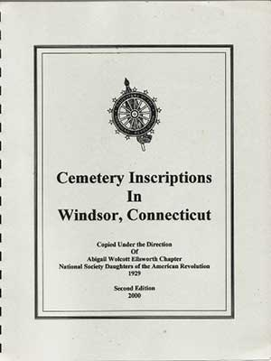 <strong><em>Cemetery Inscriptions in Windsor, Connecticut.  Second Edition, 2000</em></strong>